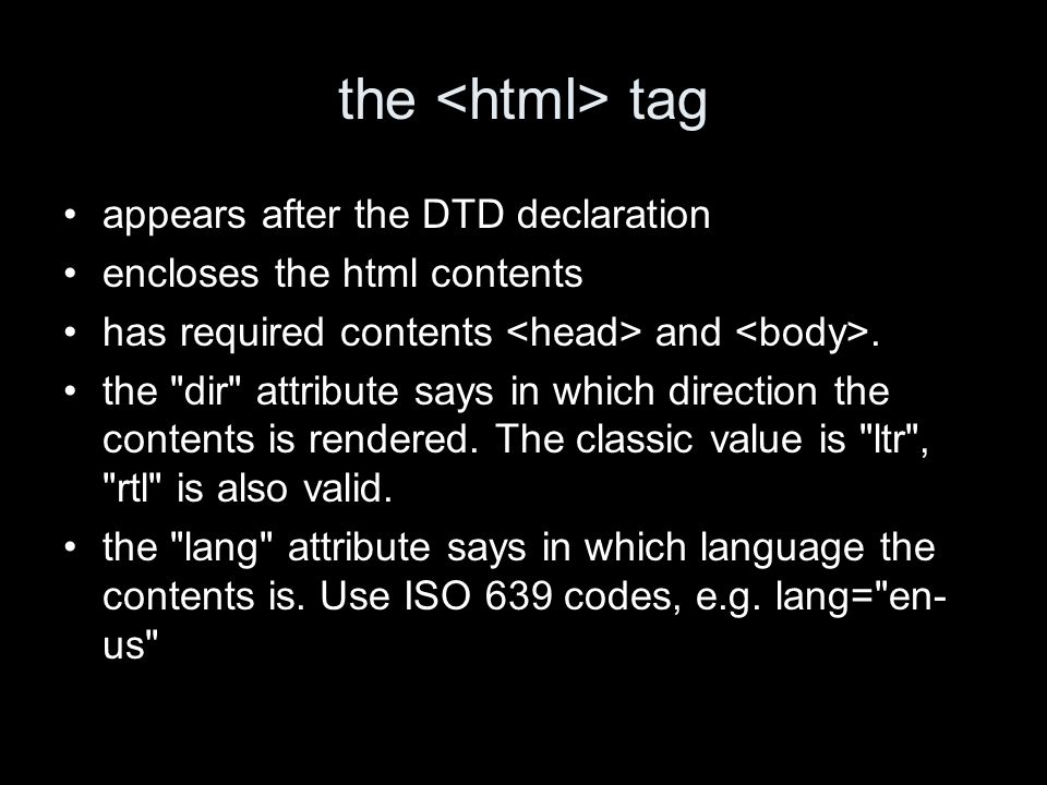 the tag appears after the DTD declaration encloses the html contents has required contents and.