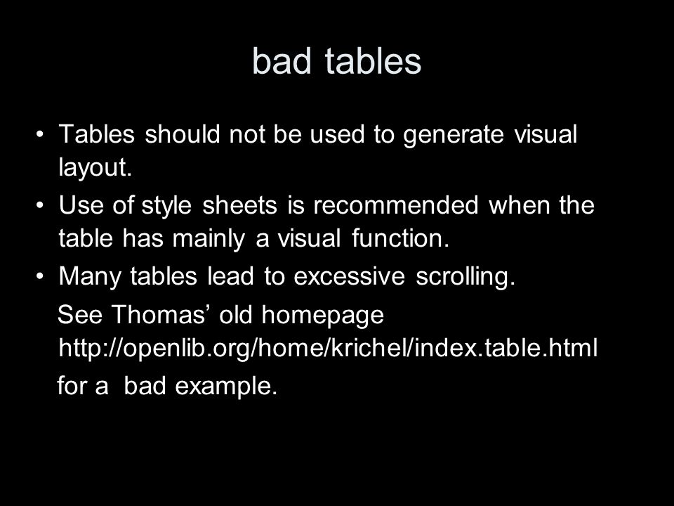 bad tables Tables should not be used to generate visual layout.