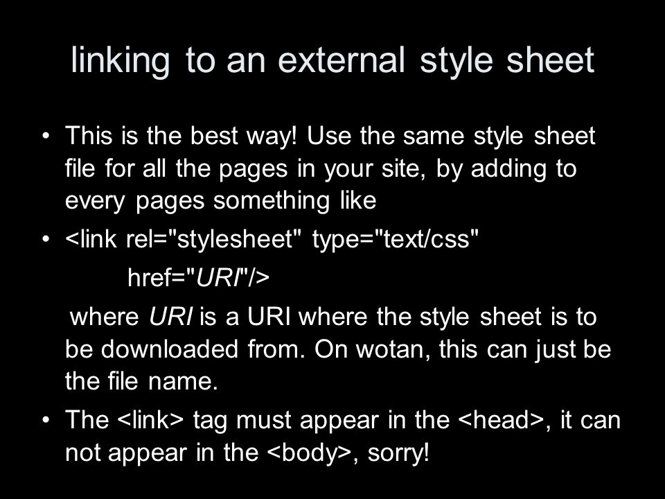 linking to an external style sheet This is the best way.