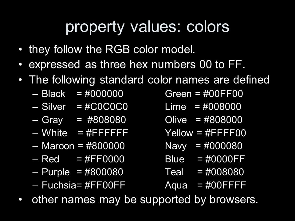 property values: colors they follow the RGB color model.