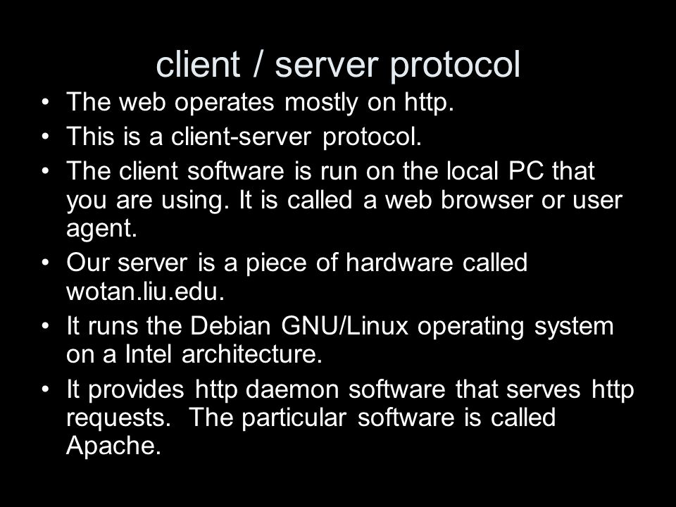 client / server protocol The web operates mostly on http.