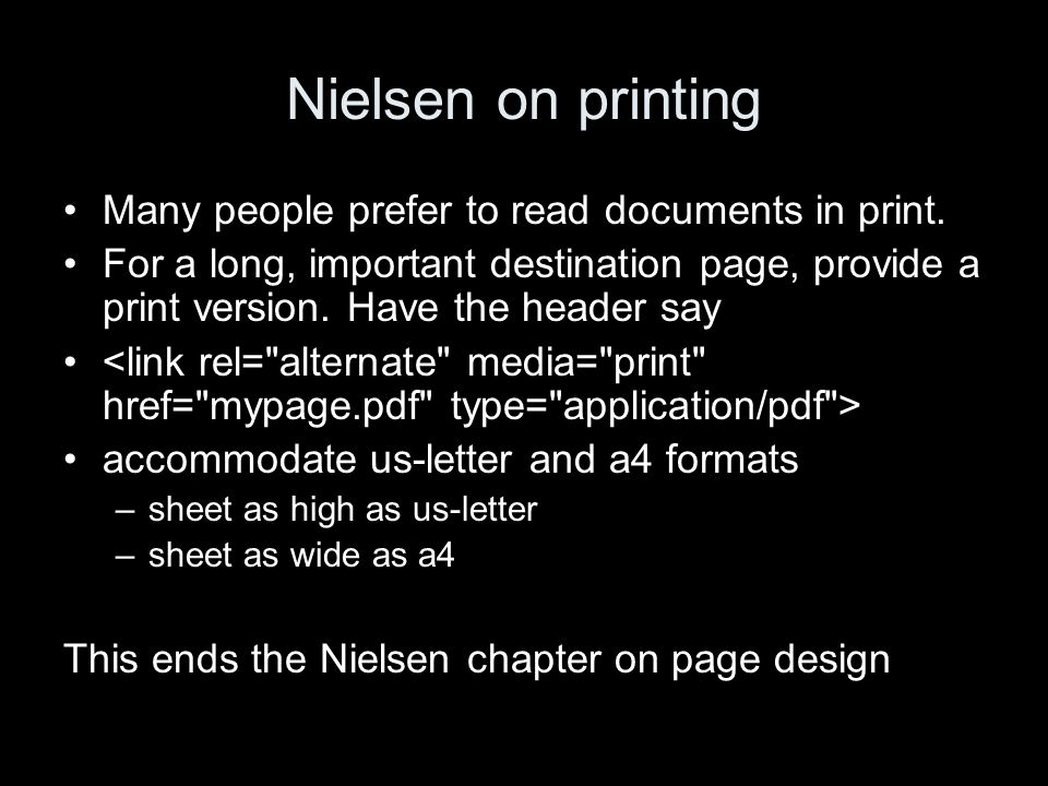 Nielsen on printing Many people prefer to read documents in print.