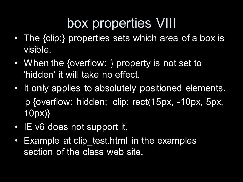 box properties VIII The {clip:} properties sets which area of a box is visible.