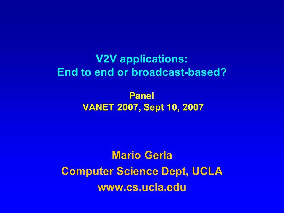 V2V applications: End to end or broadcast-based.
