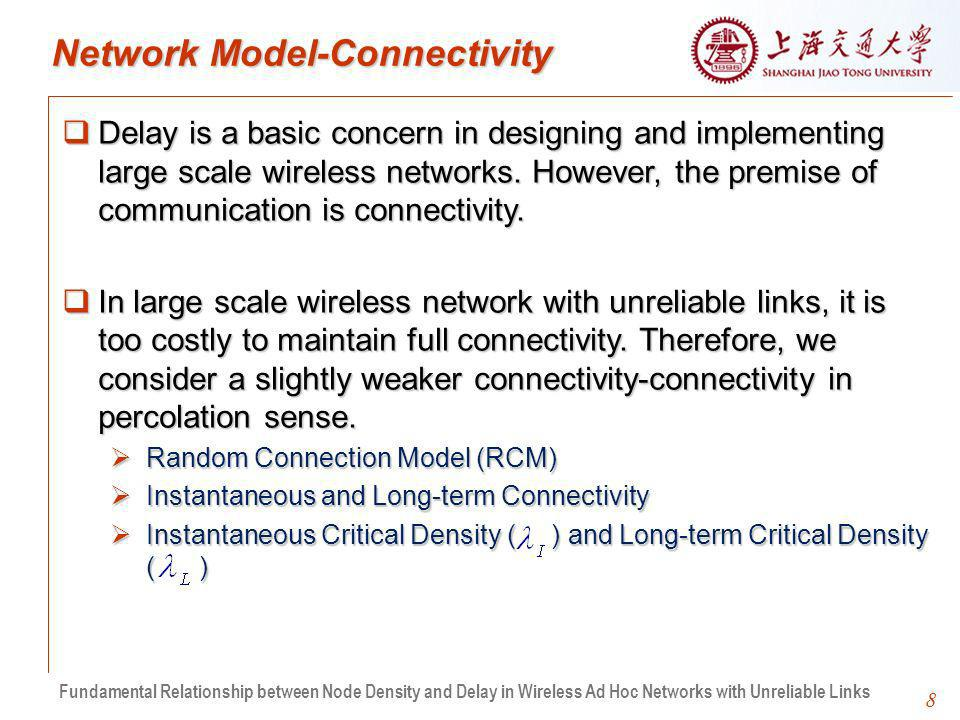 8 Network Model-Connectivity Delay is a basic concern in designing and implementing large scale wireless networks.
