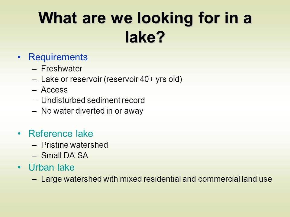 What are we looking for in a lake.