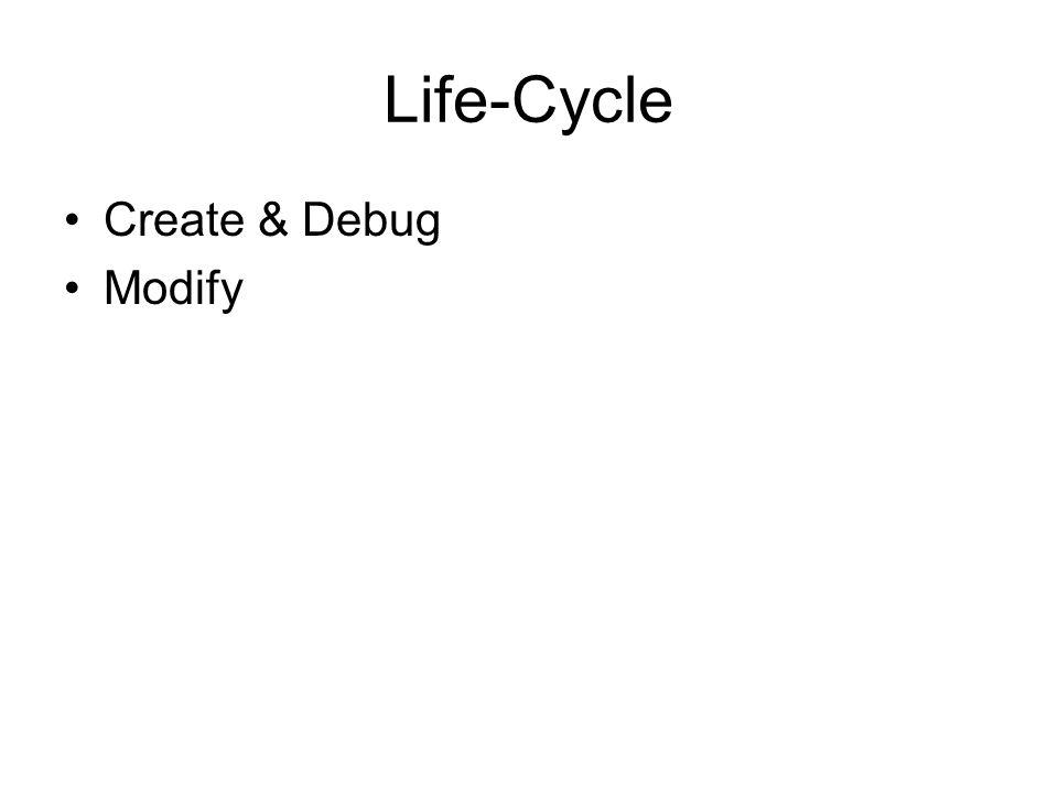 Life-Cycle Create & Debug Modify