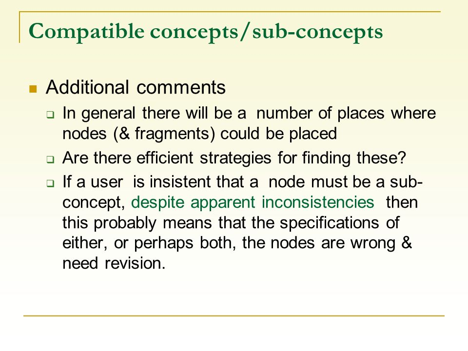 Compatible concepts/sub-concepts Additional comments In general there will be a number of places where nodes (& fragments) could be placed Are there e