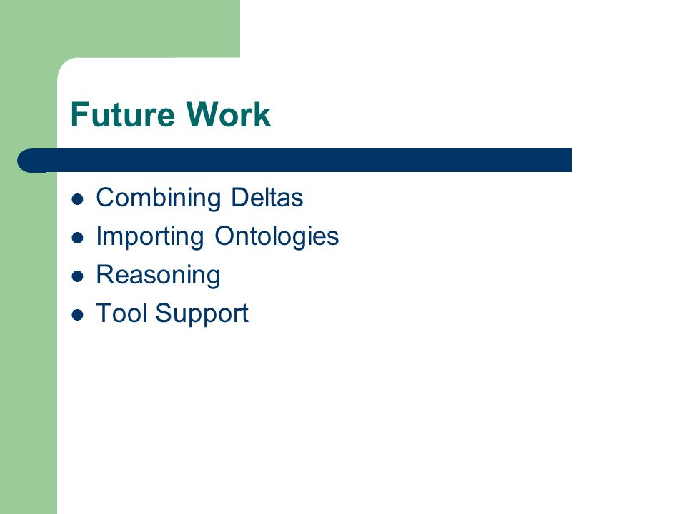 Future Work Combining Deltas Importing Ontologies Reasoning Tool Support
