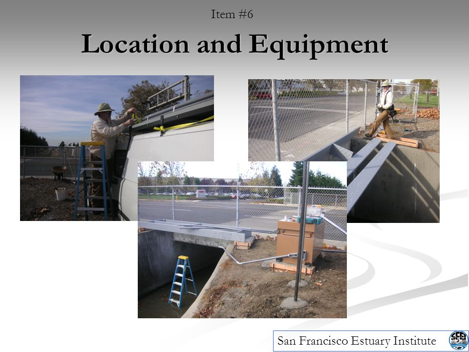 Location and Equipment Item #6 San Francisco Estuary Institute