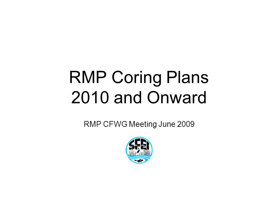RMP Coring Plans 2010 and Onward RMP CFWG Meeting June 2009
