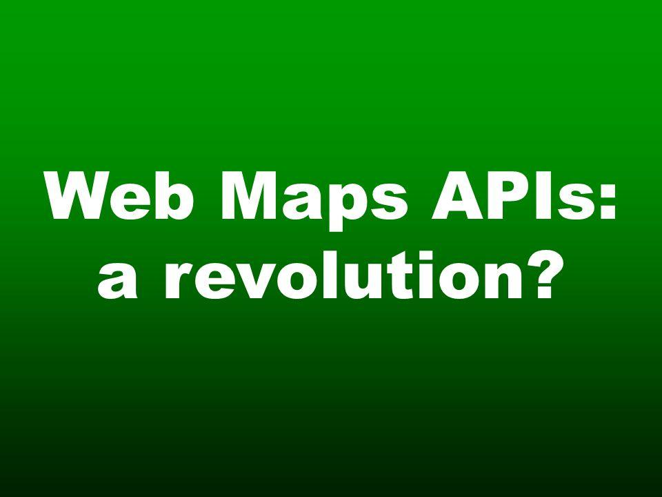 Web Maps APIs: a revolution