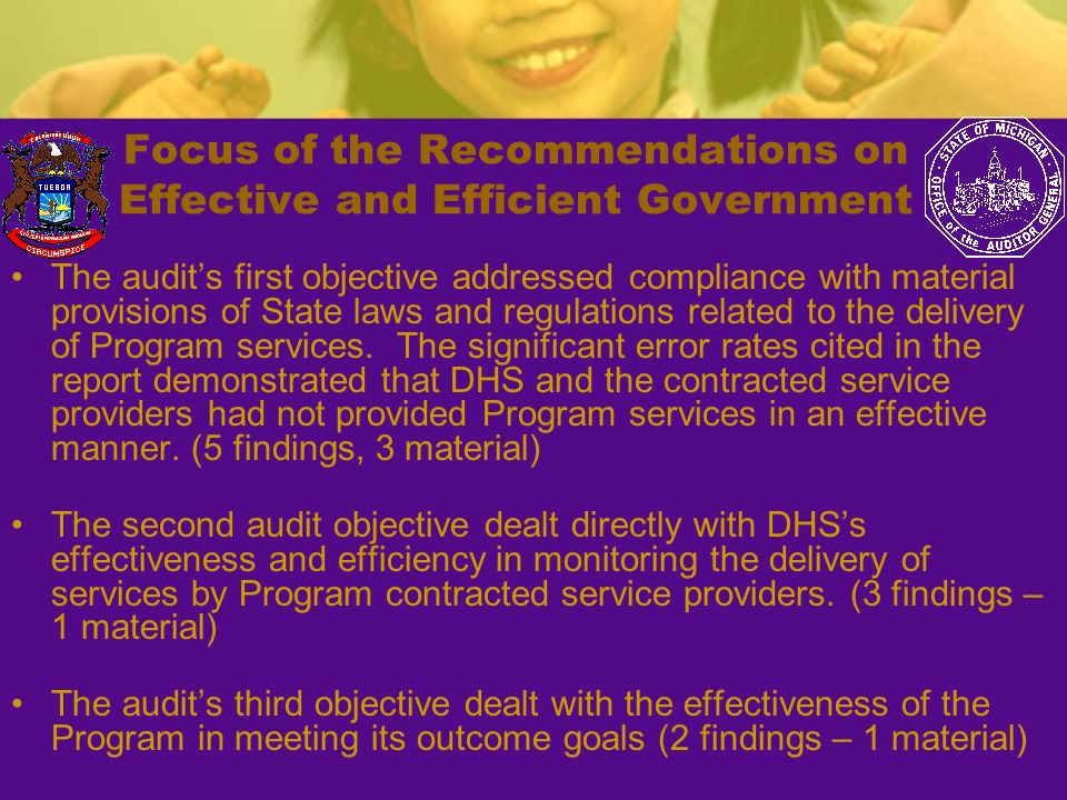 Focus of the Recommendations on Effective and Efficient Government The audits first objective addressed compliance with material provisions of State l