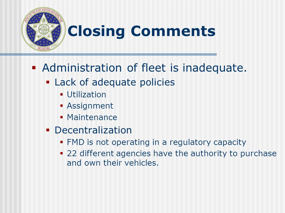 Closing Comments Administration of fleet is inadequate.