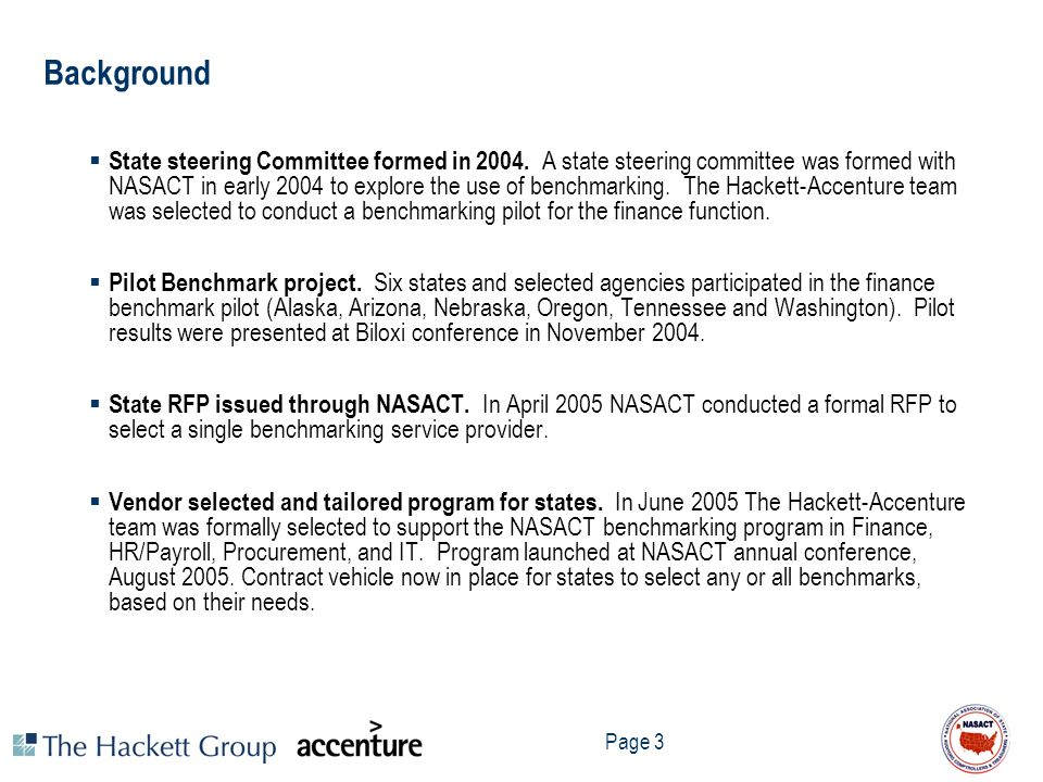 Page 3 Background State steering Committee formed in 2004. A state steering committee was formed with NASACT in early 2004 to explore the use of bench