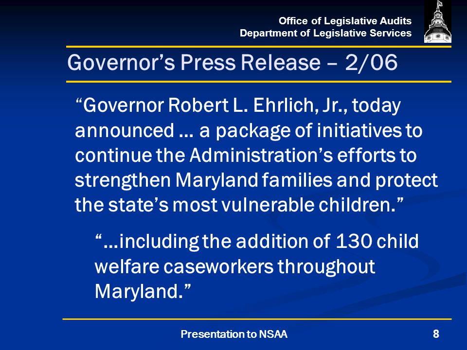 Office of Legislative Audits Department of Legislative Services 8Presentation to NSAA Governors Press Release – 2/06 Governor Robert L.