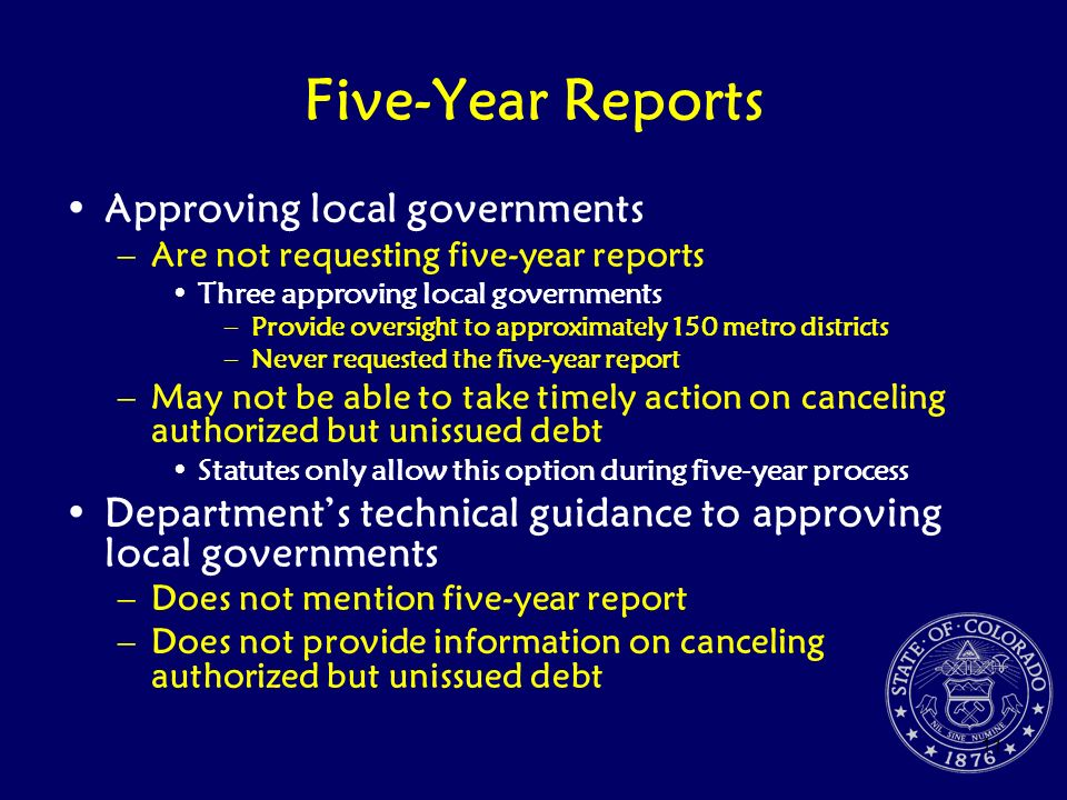 11 Five-Year Reports Approving local governments –Are not requesting five-year reports Three approving local governments –Provide oversight to approxi
