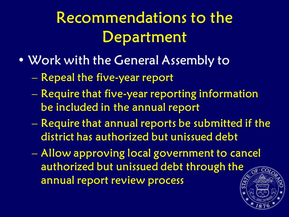 12 Recommendations to the Department Work with the General Assembly to –Repeal the five-year report –Require that five-year reporting information be i