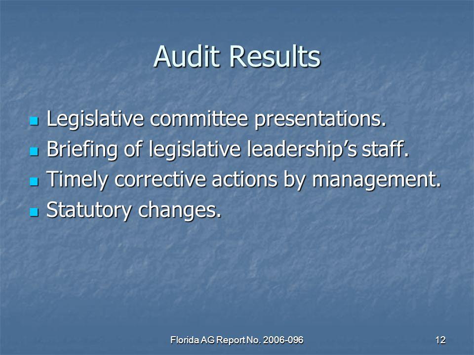 Florida AG Report No. 2006-09612 Audit Results Legislative committee presentations. Legislative committee presentations. Briefing of legislative leade