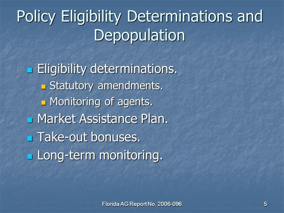 Florida AG Report No. 2006-0965 Policy Eligibility Determinations and Depopulation Eligibility determinations. Eligibility determinations. Statutory a