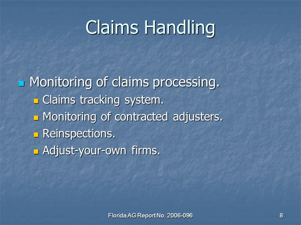 Florida AG Report No. 2006-0968 Claims Handling Monitoring of claims processing.