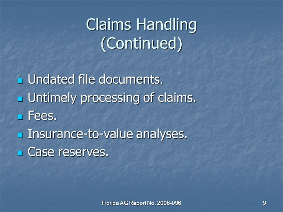Florida AG Report No. 2006-0969 Claims Handling (Continued) Undated file documents.