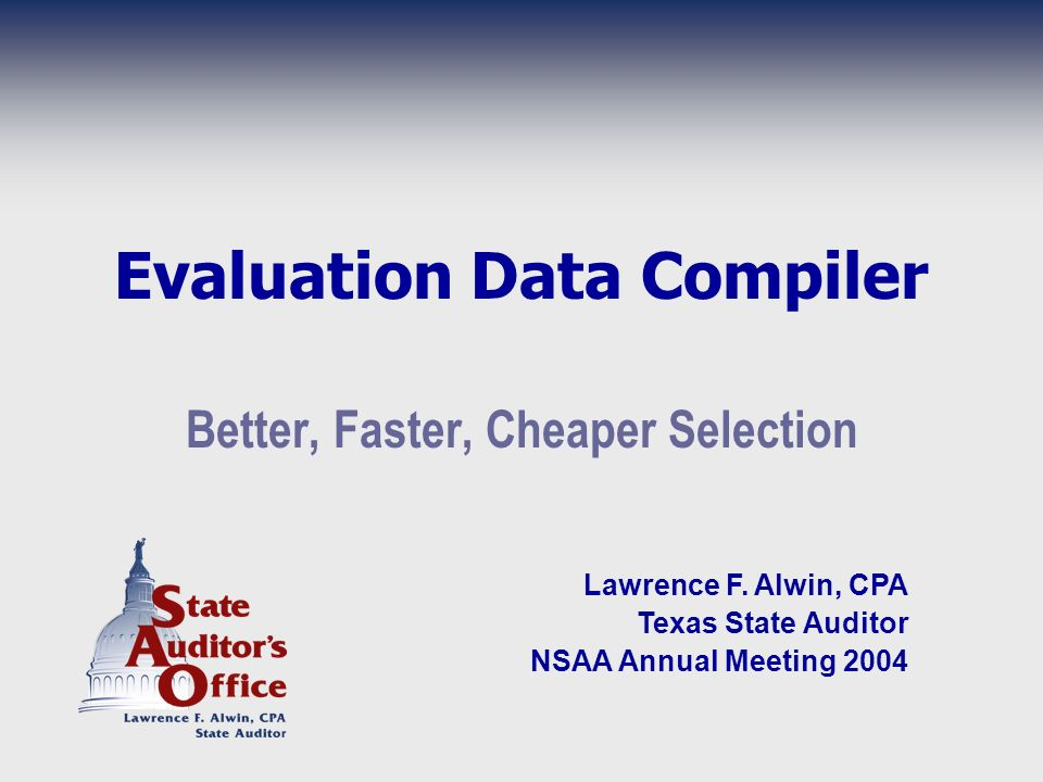 Evaluation Data Compiler Automated decision support tool Collects, organizes, analyzes, reports quantitative and qualitative data Reduces evaluation time Ensures objectivity Enhances decision quality Minimizes probability of award protest