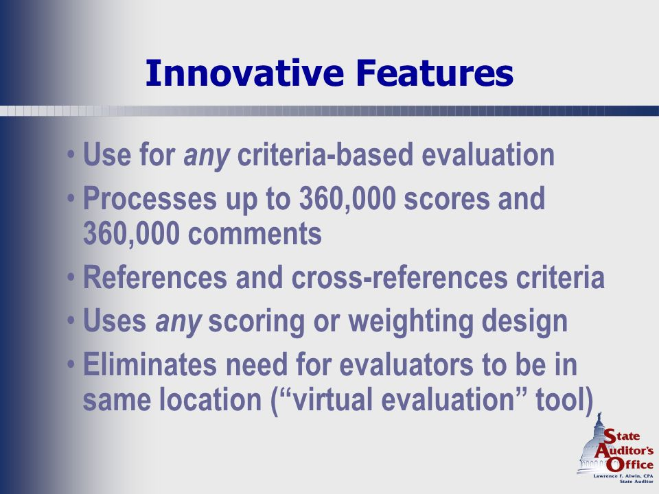 Built-in Controls Eliminates subjectivity of using only ranking Automates and locks out all calculations Validates score entry Statistically tests scores Examines evaluator consistency/collusion Flags evaluator disagreements Creates fully automated audit trail