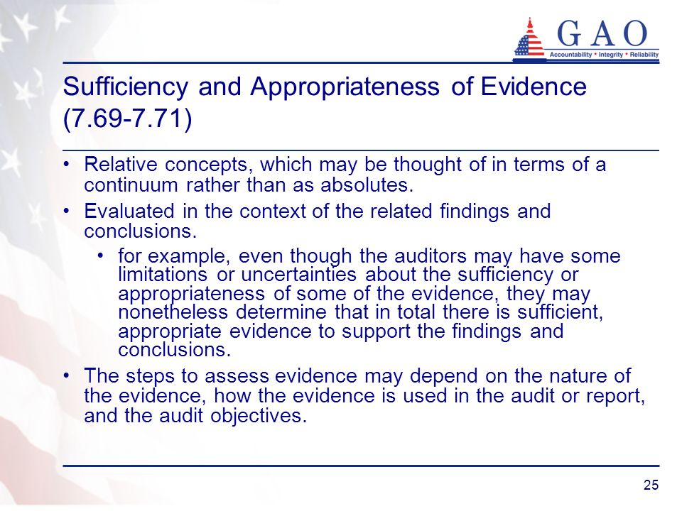 25 Sufficiency and Appropriateness of Evidence (7.69-7.71) Relative concepts, which may be thought of in terms of a continuum rather than as absolutes