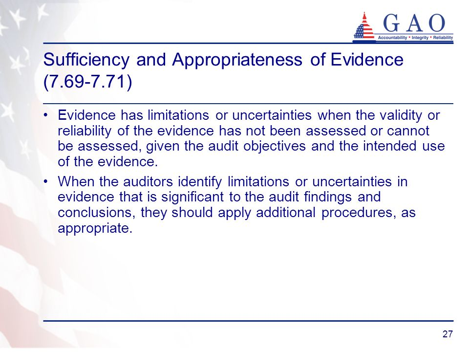 27 Sufficiency and Appropriateness of Evidence (7.69-7.71) Evidence has limitations or uncertainties when the validity or reliability of the evidence