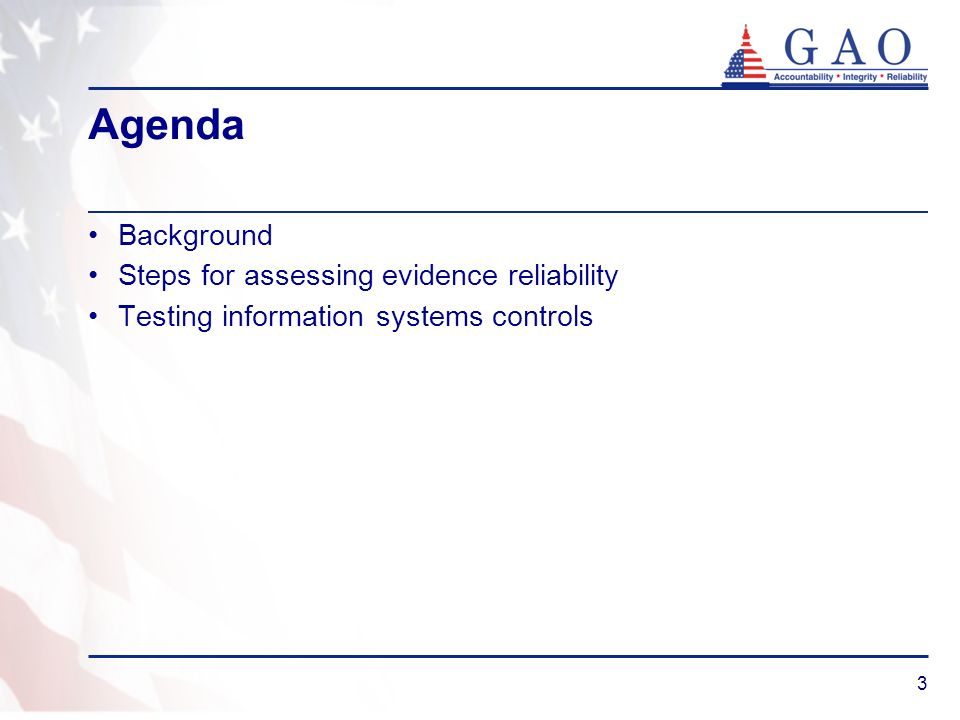 3 Agenda Background Steps for assessing evidence reliability Testing information systems controls