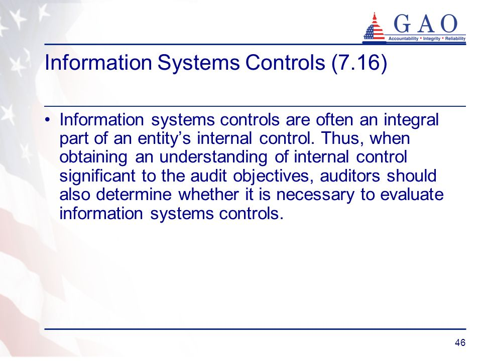 46 Information Systems Controls (7.16) Information systems controls are often an integral part of an entitys internal control. Thus, when obtaining an