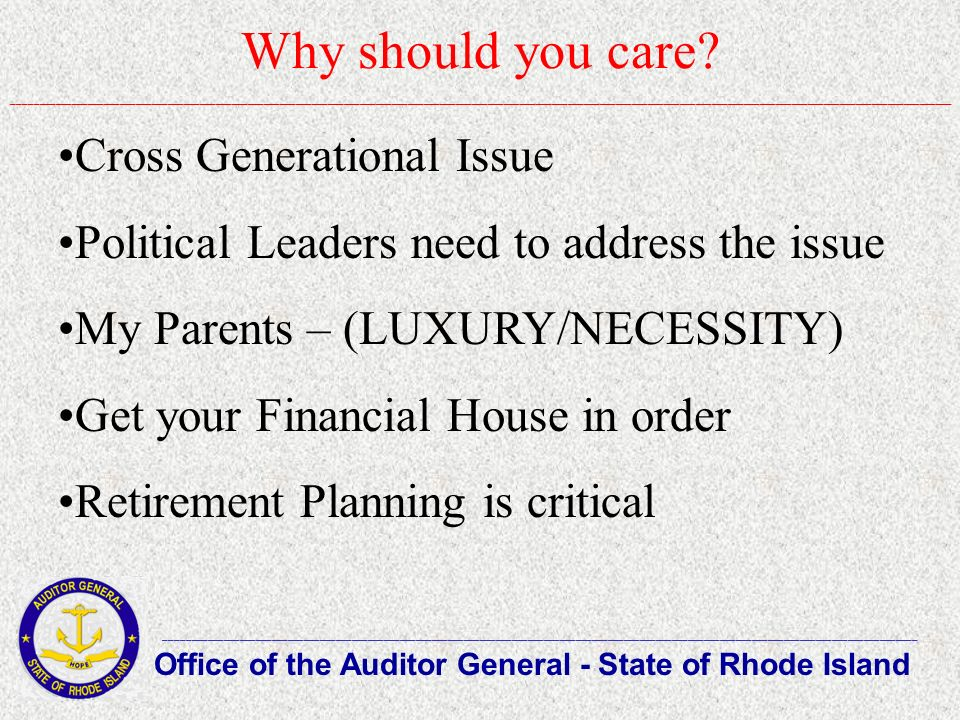 Why should you care? Office of the Auditor General - State of Rhode Island ___________________________________________________________________________