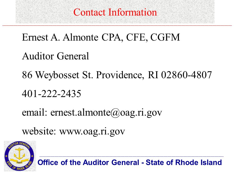 Contact Information Office of the Auditor General - State of Rhode Island _____________________________________________________________________________________________________________________________________________ ________________________________________________________________________________________________________________________________________________________________________________ Ernest A.