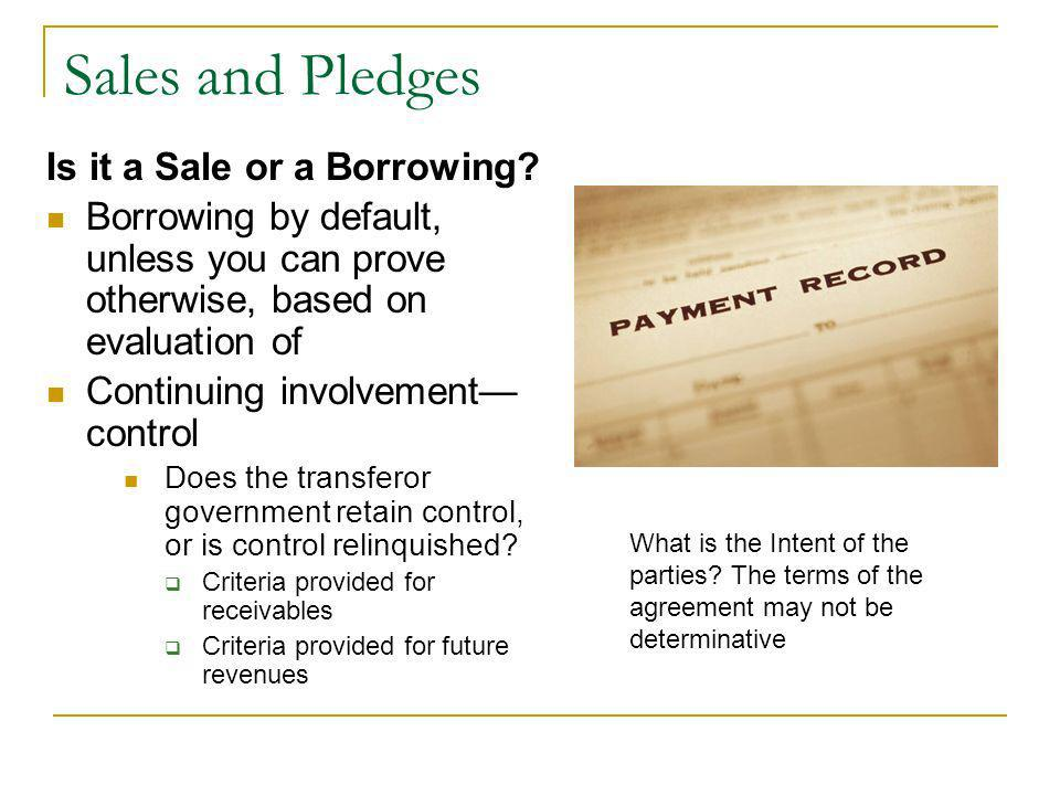 Sales and Pledges Is it a Sale or a Borrowing.