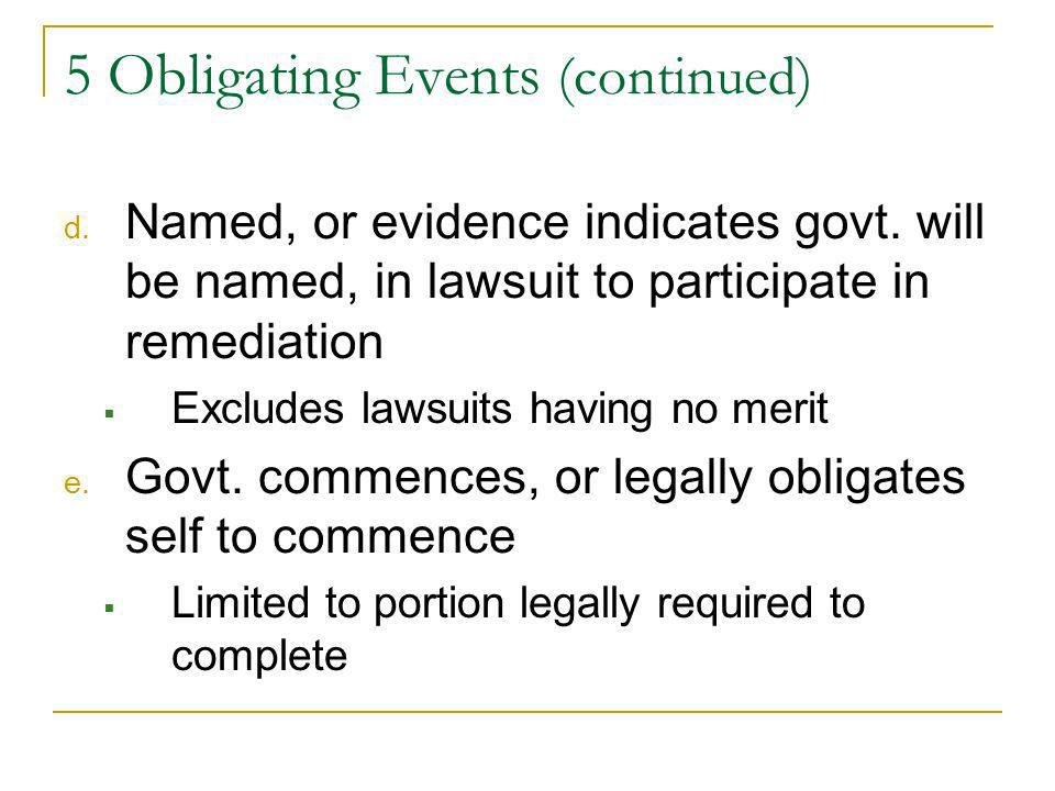 5 Obligating Events (continued) d. Named, or evidence indicates govt.
