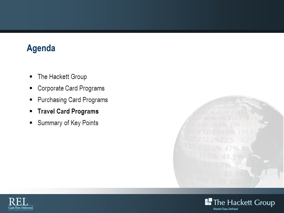Agenda The Hackett Group Corporate Card Programs Purchasing Card Programs Travel Card Programs Summary of Key Points