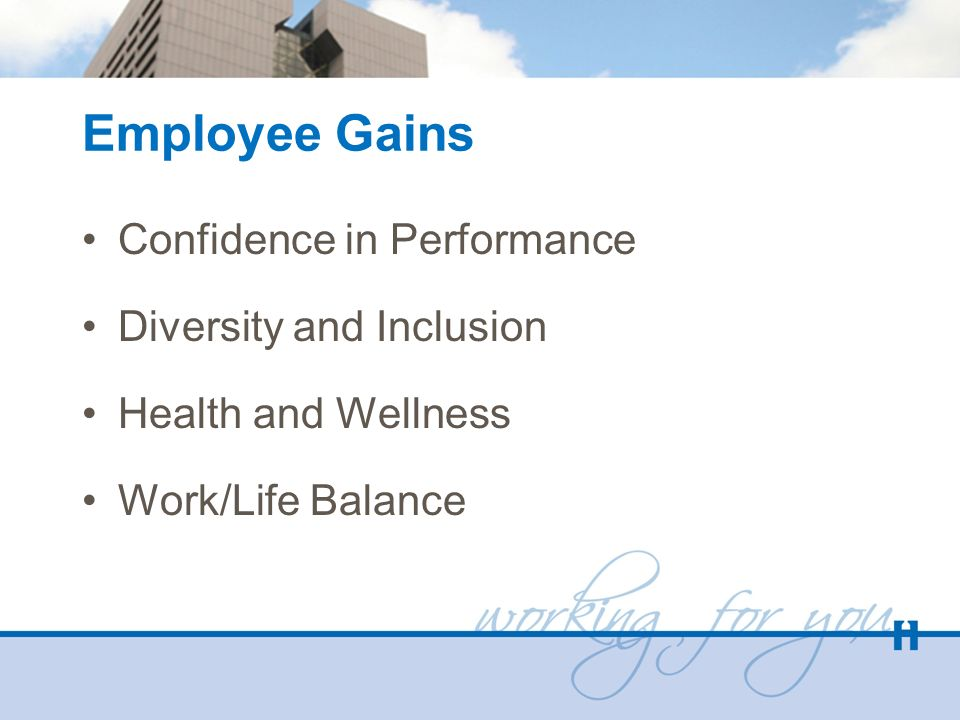 Employee Gains Confidence in Performance Diversity and Inclusion Health and Wellness Work/Life Balance