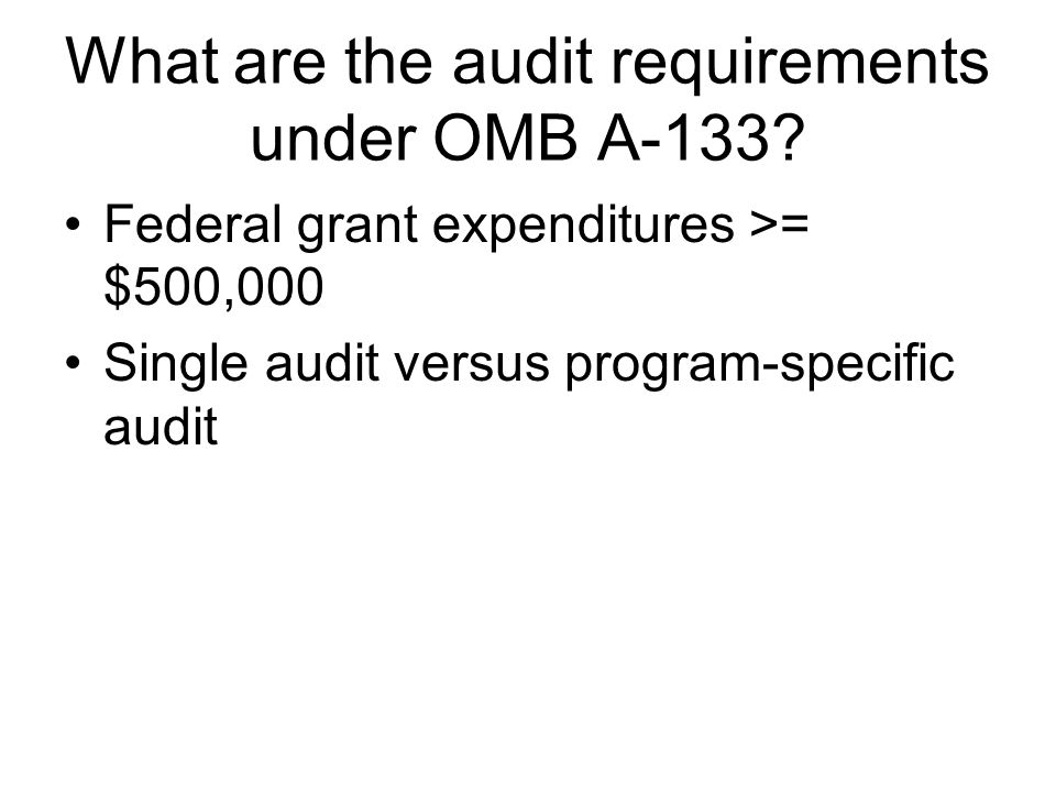 What are the audit requirements under OMB A-133.