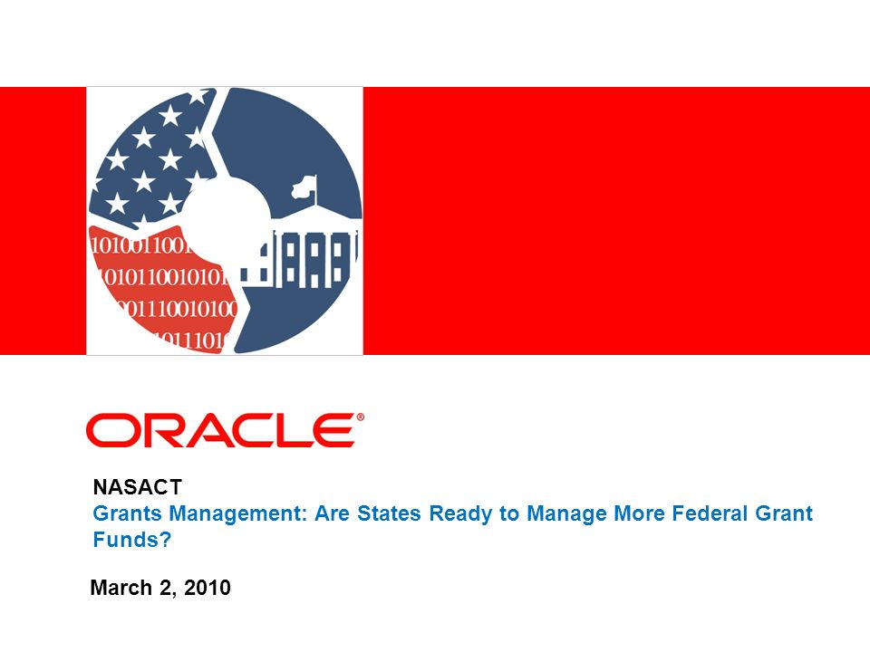 NASACT Grants Management: Are States Ready to Manage More Federal Grant Funds March 2, 2010