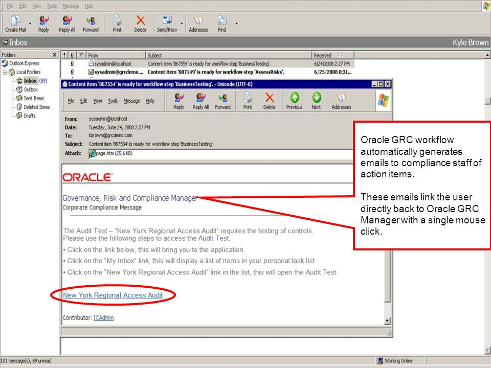 Oracle GRC workflow automatically generates  s to compliance staff of action items.
