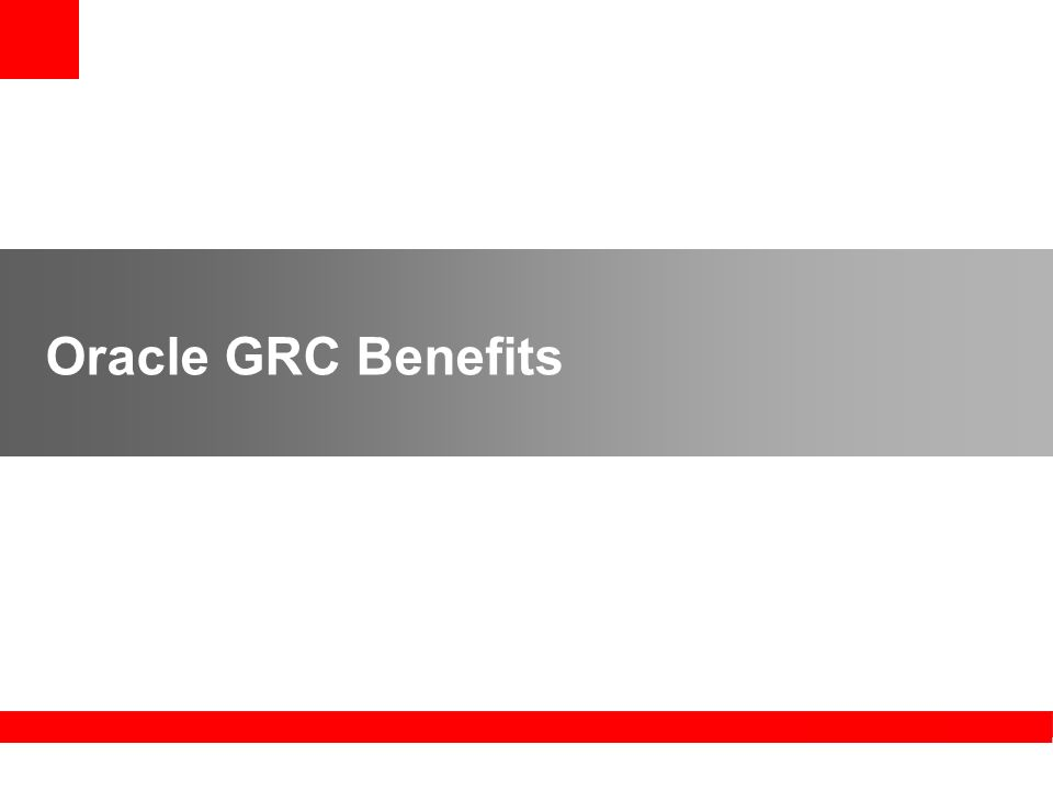 Oracle GRC Benefits
