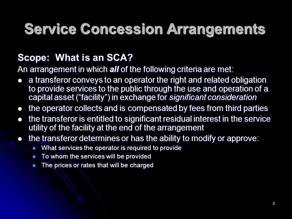 3 Service Concession Arrangements Scope: What is an SCA.