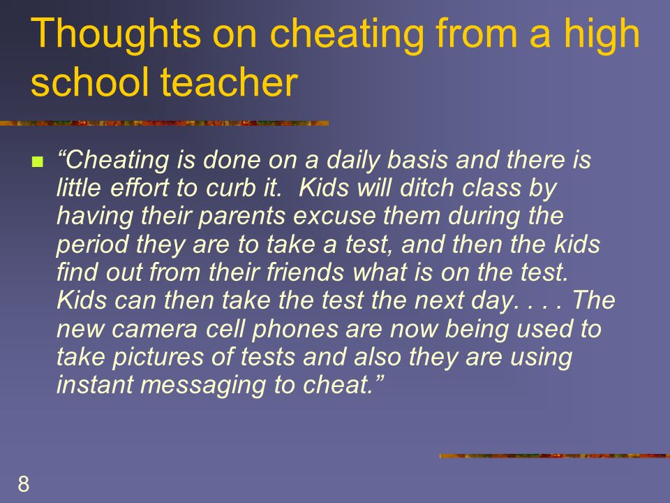 8 Thoughts on cheating from a high school teacher Cheating is done on a daily basis and there is little effort to curb it.