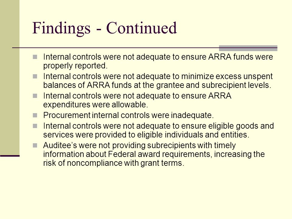 Findings - Continued Internal controls were not adequate to ensure ARRA funds were properly reported. Internal controls were not adequate to minimize
