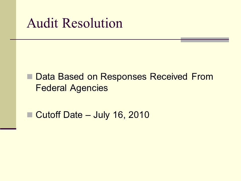 Audit Resolution Data Based on Responses Received From Federal Agencies Cutoff Date – July 16, 2010