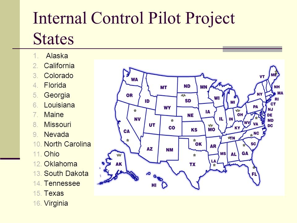 Internal Control Pilot Project States 1. Alaska 2.