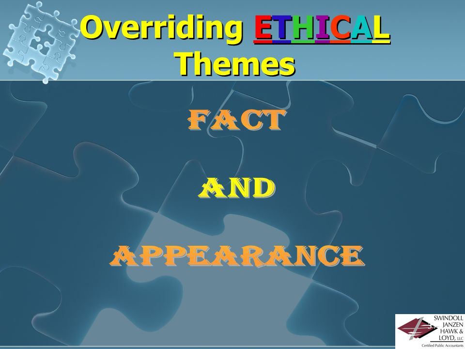 36 Substance over Form To truly use ETHICAL principles to make decisions, one must focus on the substance (spirit) of the principle and not the form (