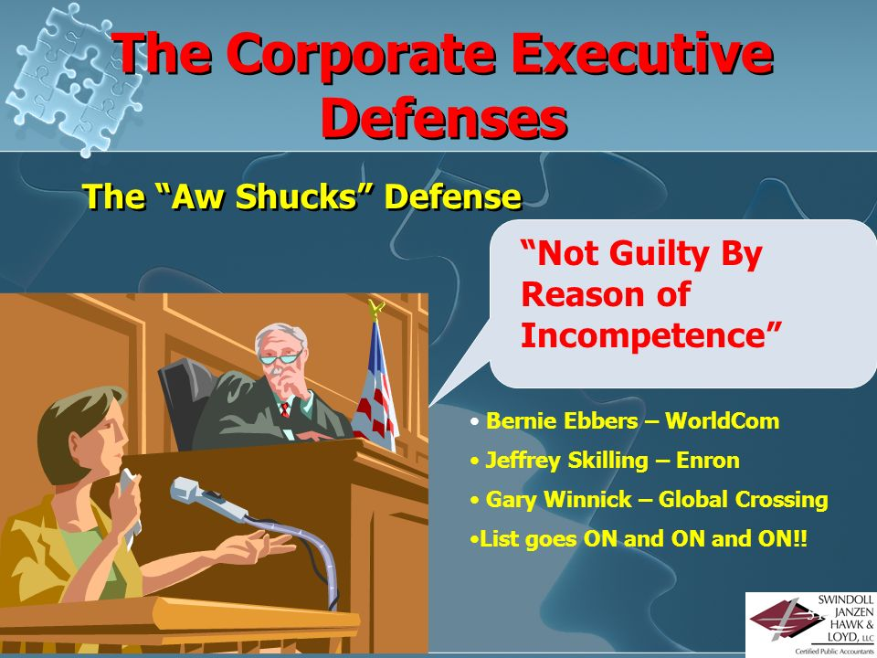 50 The Corporate Executive Defenses I SEE nothing, I HEAR nothing, and I KNOW Nothing!