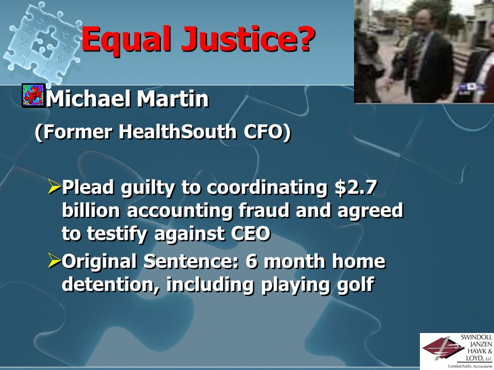 58 Equal Justice? Martha Stewart (Living consultant) Crime: Lying about a stock trade Sentence: 5 months in prison and 5 months house arrest Martha St